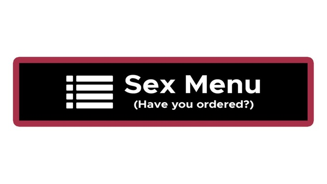 Sex Menu (Have you ordered?)