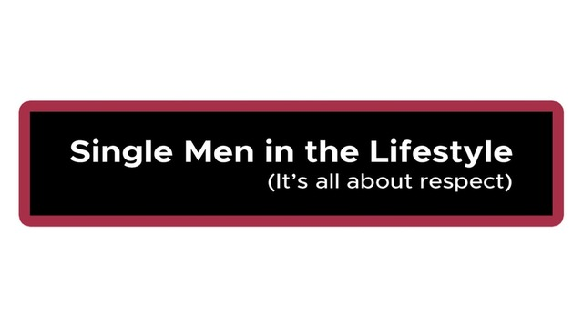 Single men in the Lifestyle