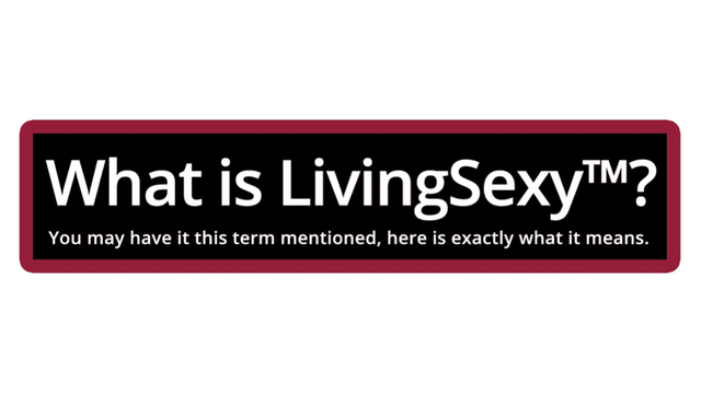 What is LivingSexy™